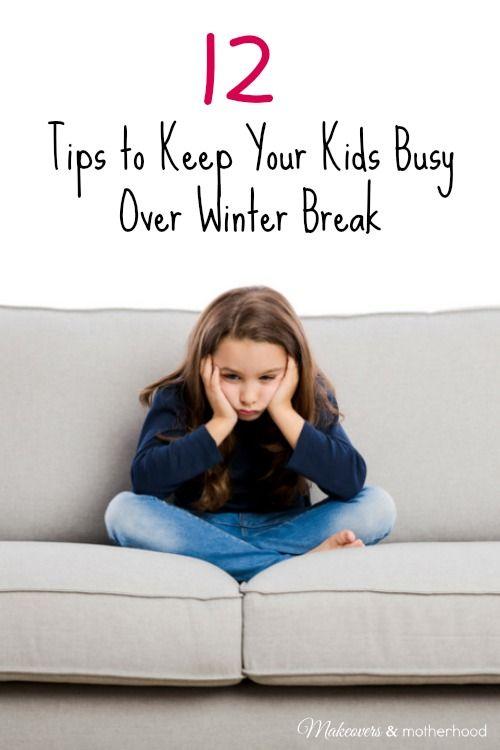 12 Tips to Keep Your Kids Busy Over Winter Break - https://www.makeoversandmotherhood.com/keep-your-kids-busy-over-winter-break/ You'll love these winter break boredom busters!