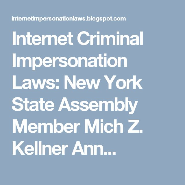Internet Criminal Impersonation Laws: New York State Assembly Member Mich Z. Kellner Ann...