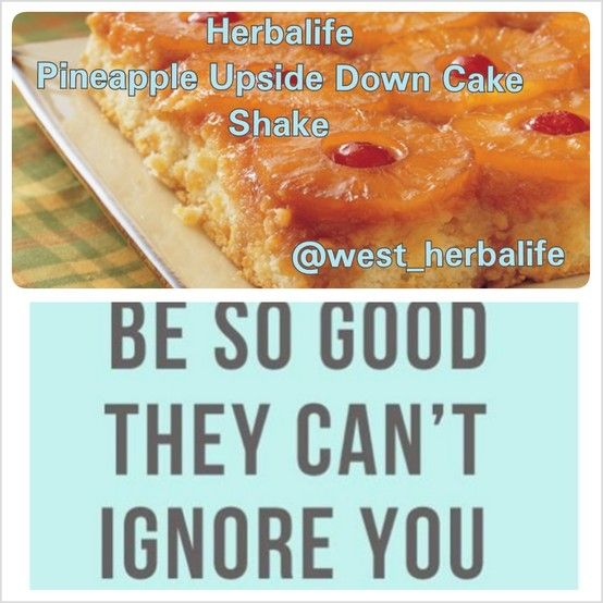 Herbalife Pineapple Upside Down Cake Shake: Add 8 oz of cold water to your blender cup, add 2 scoops French Vanilla Formula 1 Healthy Meal, 1 heaping scoop of Vanilla Protein Drink Mix, 1 teaspoon of Sugar & Fat Free Cheesecake Pudding Mix, 1/8 teaspoon Butter and Vanilla Extract, and 4 oz of frozen Pineapple. Top it off with 4 oz of ice, BLEND, and ENJOY!! :)