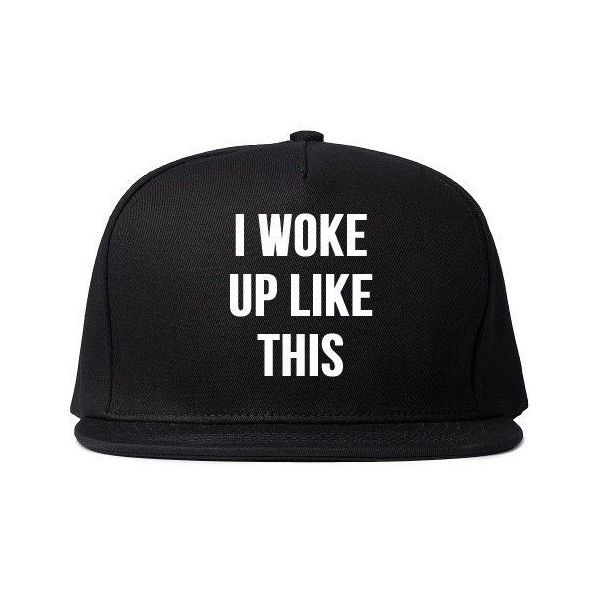 Items similar to I Woke Up Like This Printed Snapback Cap Womens Hat... ❤ liked on Polyvore