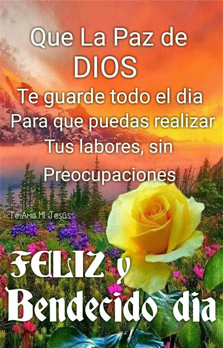 Buenos Dias Que Dios Los Bendiga Y Que Su Dia Este Llena De