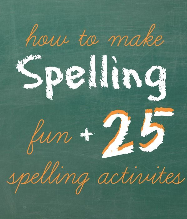 How to Make Spelling Fun includes 25 Spelling Activities for Kids