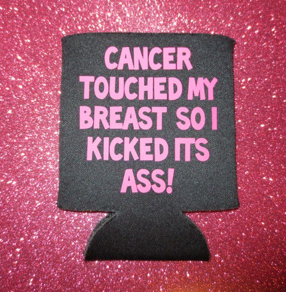 Cancer Touched My Breast...   Survivor Breast Cancer Awareness Can Bottle Cozy Coozie Koozie. Pink Ribbon.. $5.00, via Etsy.