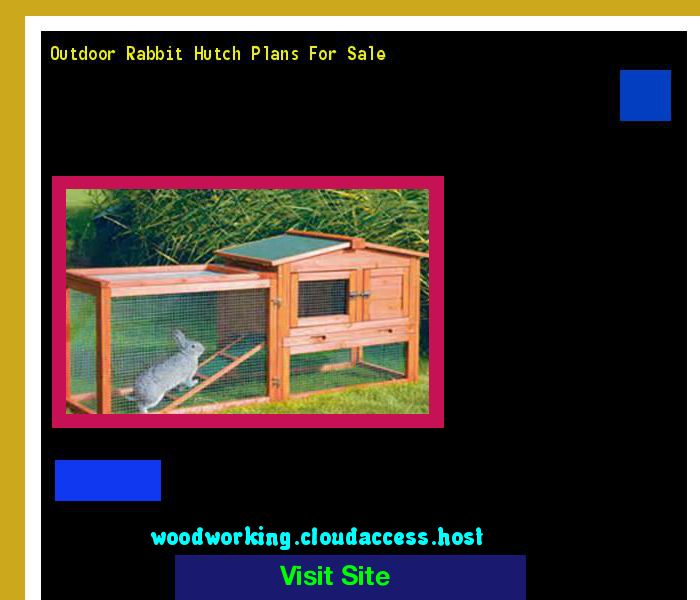 Outdoor Rabbit Hutch Plans For Sale 162056 - Woodworking Plans and Projects!