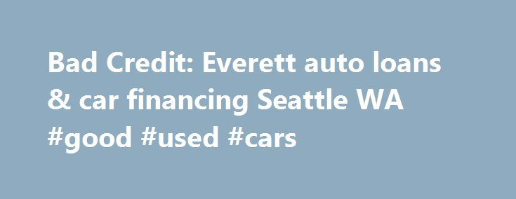 Bad Credit: Everett auto loans & car financing Seattle WA #good #used #cars http://auto-car.nef2.com/bad-credit-everett-auto-loans-car-financing-seattle-wa-good-used-cars/  #auto financing for bad credit # Bad Credit Financing Looking to get an auto loan with no money down in Lynnwood, WA? Welcome to Harris Ford Financing! If you're looking for an auto loan with no money down so you can get driving, come to Harris Ford near Everett, WA. Our finance experts will help you along the way. Before…