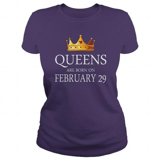queens are Born february 29 shirts, february 29 birthday T-shirt, february 29 birthday queens Tshirt, Birthday february 29 T Shirt, queens Born february 29 Hoodie queens Vneck LIMITED TIME ONLY. ORDER NOW if you like, Item Not Sold Anywhere Else. Amazing for you or gift for your family members and your friends. Thank you! #queens #february