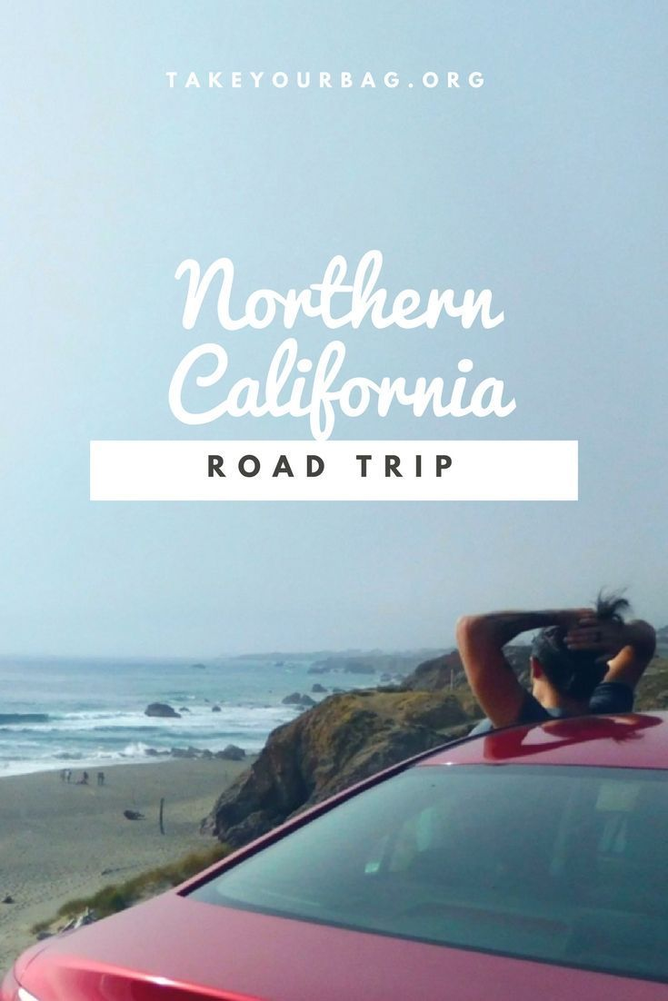 Road trip in Northern California   From Sacramento to Mendocino   Yosemite National Park   Napa Valley  Highway 1  Surfers on the way   Misty roads  Beautiful beaches