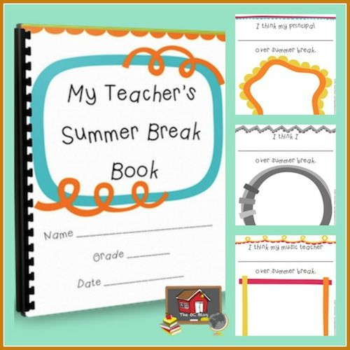 My Teachers Summer Break Book - The Organized Classroom Blog!  A fun end of the year activity!