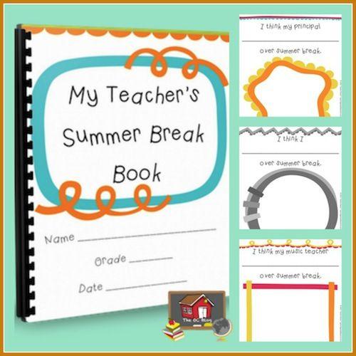 My Teachers Summer Break Book - The Organized Classroom Blog!  A fun end of the year activity!