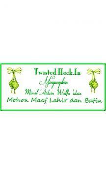 Twisted.Heck.In Mengucapkan : Mohon Maaf Lahir dan Batin 1437 H / 2016 | Majalah Dan Artikel Twisted