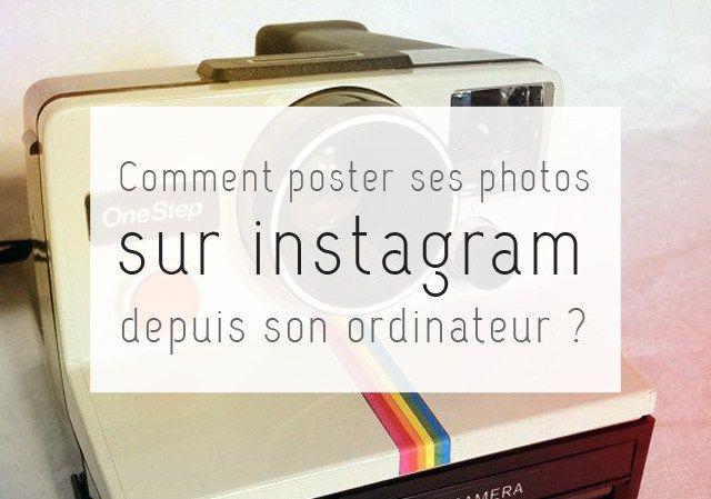 Comment publier ses photos sur instagram depuis son ordinateur ? Voici un petit tuto très simple pour ne plus utiliser votre application pour poster vos images sur instagram !
