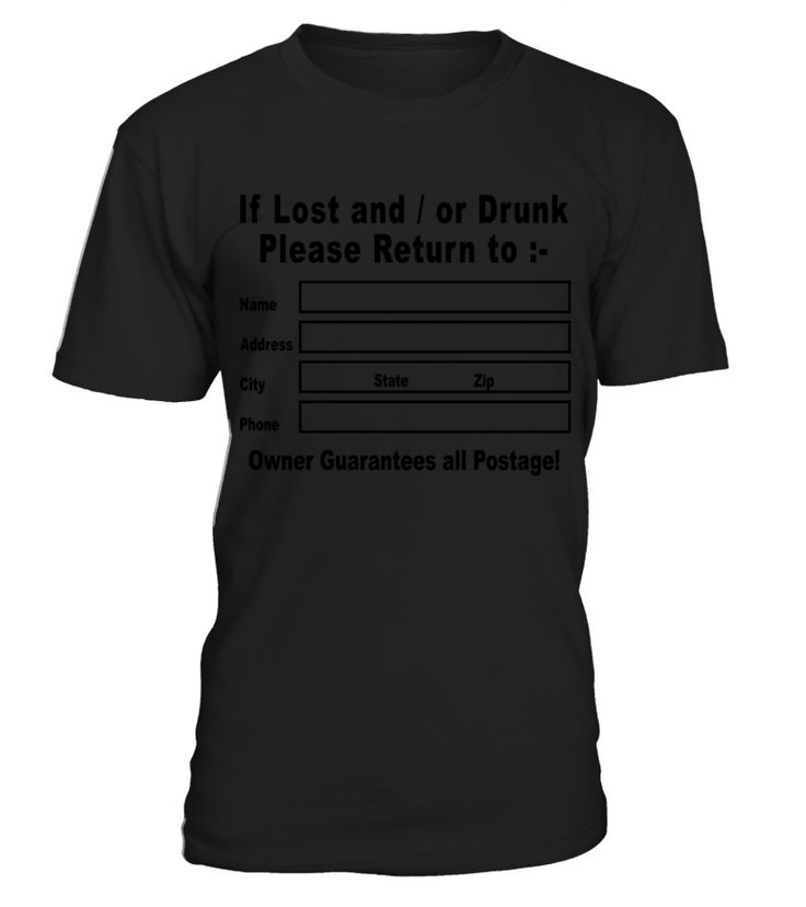 If Lost and / or Drunk Please Return to T-Shirts  => Check out this shirt by clicking the image, have fun :) Please tag, repin & share with your friends who would love it. #hoodie #ideas #image #photo #shirt #tshirt #sweatshirt #tee #gift #perfectgift #birthday #Christmas