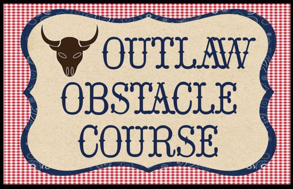 Large downloadable sign for a hoe down.  Outlaw Obstacle Course by Waterlemonfarm