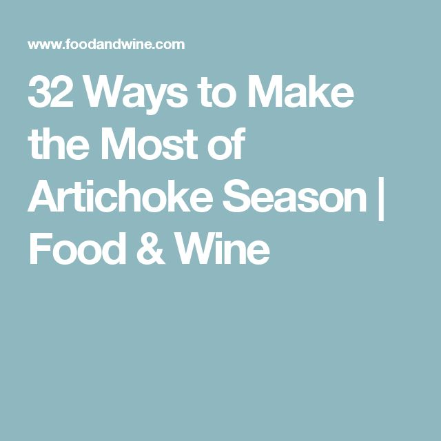 32 Ways to Make the Most of Artichoke Season   Food & Wine