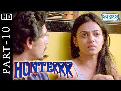 Hunterrr (2015) Full Hindi Movie Part 10 - Gulshan Devaiah - Radhika Apte - Sai Tamhankar