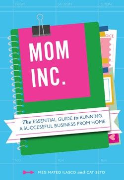 Mom, Inc. The Essential Guide to Running a Successful Business From Home, by @Megan Maxwell Ilasco and @Cat Waits seto  $16.95 #MomInc