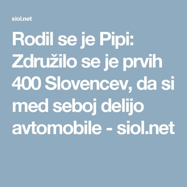 Rodil se je Pipi: Združilo se je prvih 400 Slovencev, da si med seboj delijo avtomobile - siol.net
