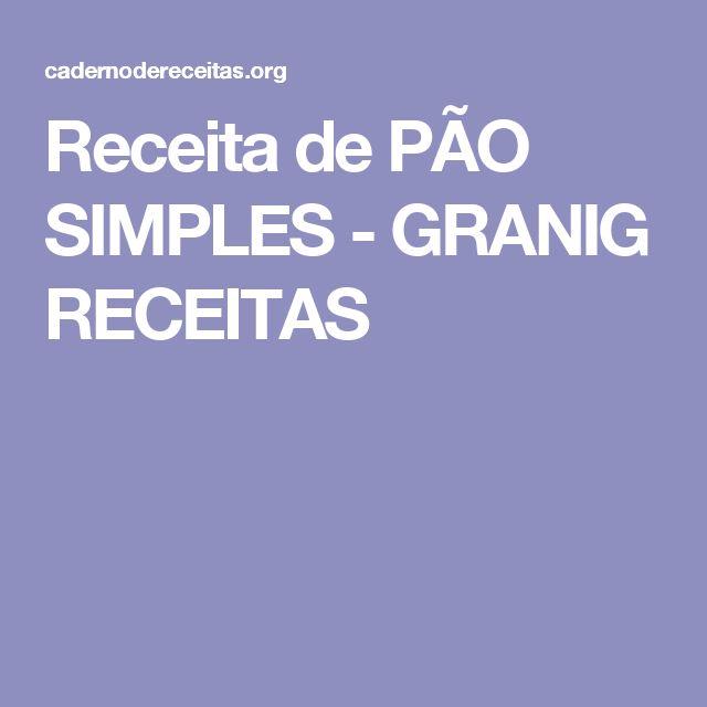 Receita de PÃO SIMPLES - GRANIG RECEITAS