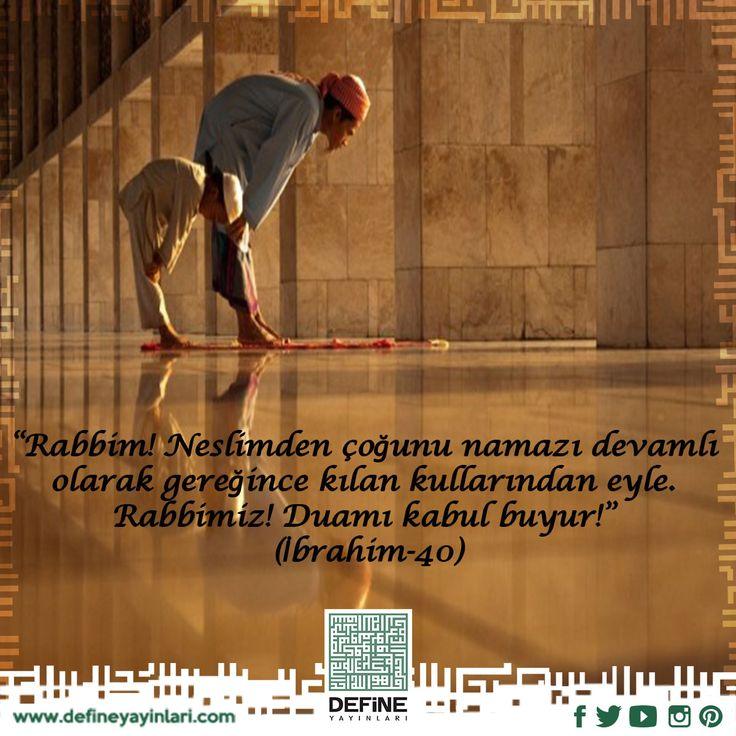 """Rabbimiz! Duamı kabul buyur!"""" (İbrahim suresi-40) #ibrahimsuresi #sure #ayet #hadis #define #defineyeyinlari #dua #pray #reca #kul #umit #umut #mümin #insan #çocuk #cocuk #evlat"""