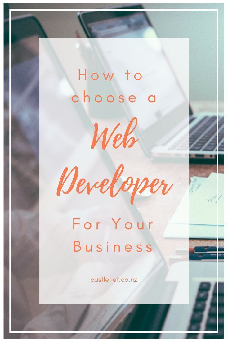 Get It Right Choosing A Web Developer Learn Web Design Wordpress Website Design Web Development