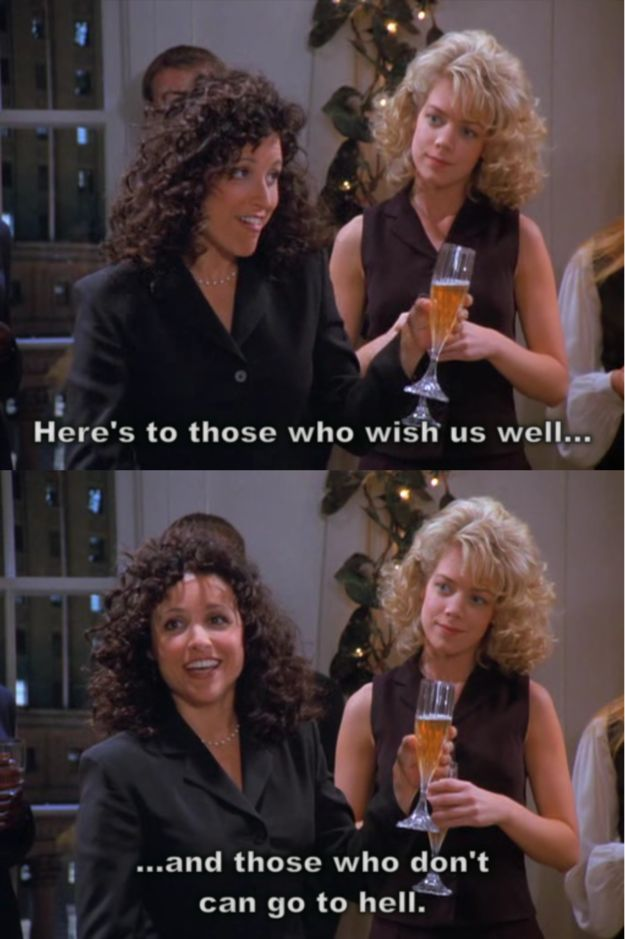 When she provided you with a flawless life motto. | 24 Times Elaine Benes Spoke Straight To Your Soul