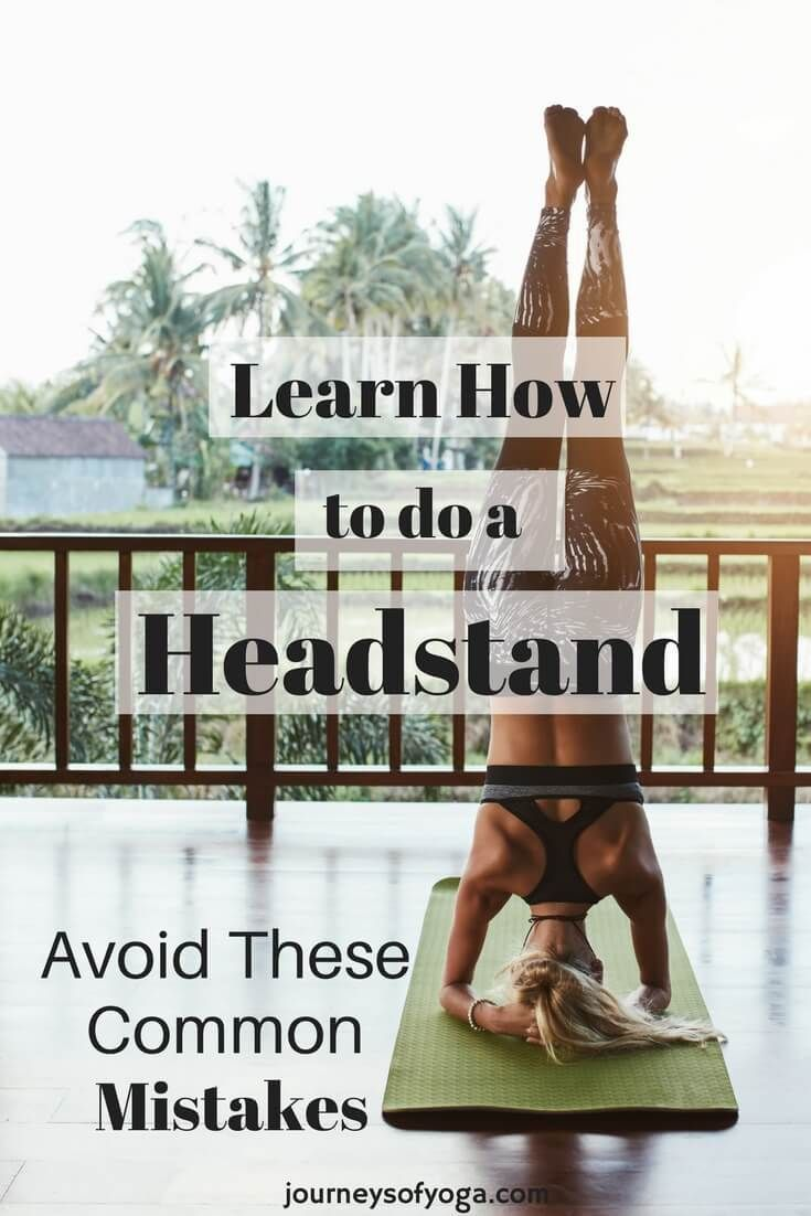 Yoga headstands are challenging and exhilarating. Learn about the common mistakes you can make and how to overcome them.