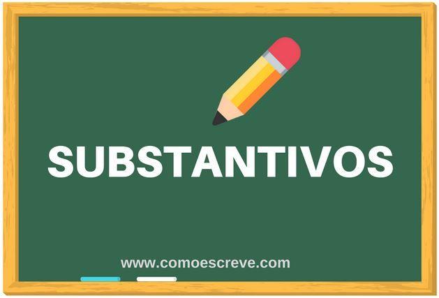 Substantivos O Que E Tipos E Classificacao Pronomes