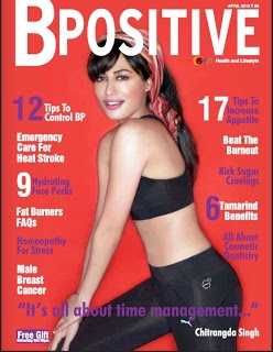 Chitranagda Singh on The Cover of B-Possitive Magazine- April 2013 Issue.