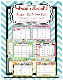 2014-2015 August-July Calendars. Editable!   **2 designs for each month**  Open in Microsoft Publisher. Click inside text boxes and change font if you like to customize for your classroom.   FREE FOR A SHORT TIME!!  REMEMBER TO LEAVE FEEDBACK!  Clip art from various sources including Miss Kate's Cuttables!!  Visit her site at: http://www.misskatecuttables.com/
