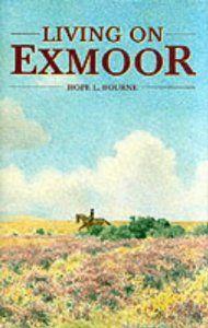 Living on Exmoor: Amazon.co.uk: Hope L. Bourne: Books