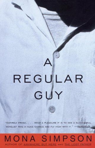 A Regular Guy by Mona Simpson. Buy me this and I'll love you forever!