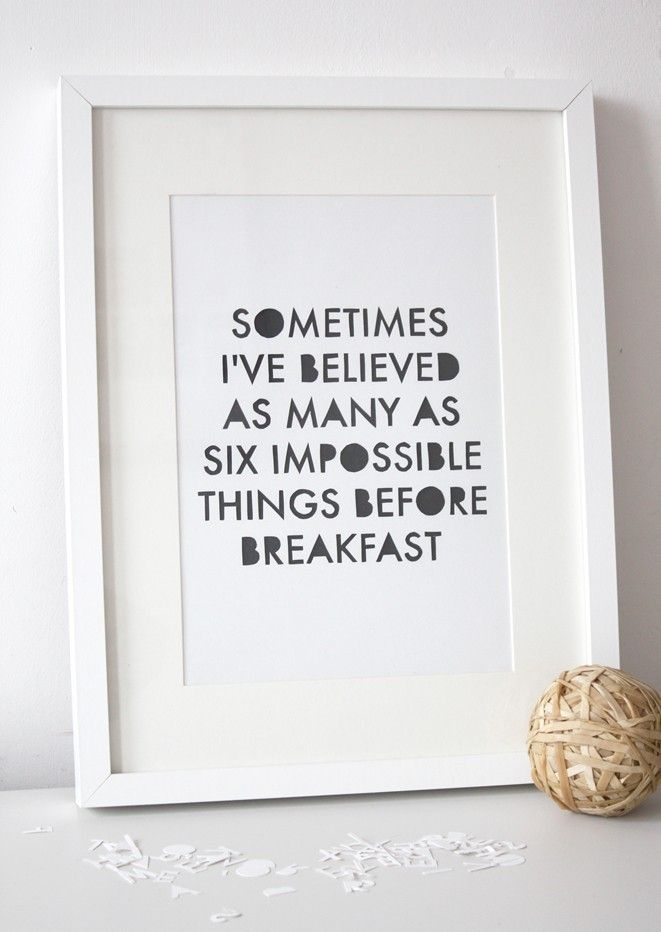 Alice in Wonderland: Famous Quotes, Breakfast Nooks, Impossible Things, Alice In Wonderland, The Queen, Faith Quotes, Aliceinwonderland, Kids Rooms, Lewis Carroll