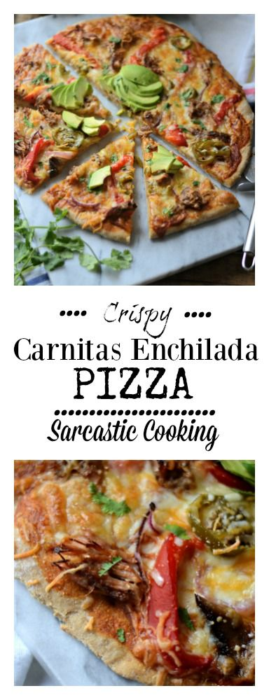 Crispy Carnitas Enchilada Pizza - Sarcastic Cooking