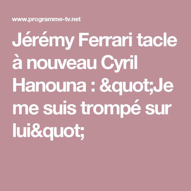 """Jérémy Ferrari tacle à nouveau Cyril Hanouna : """"Je me suis trompé sur lui"""""""