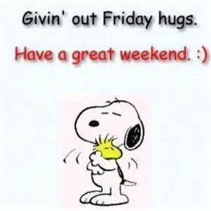 Giving Out Friday Hugs. Have A Great weekend friday happy friday happy friday quotes friday pictures friday pic images friday picture images happy friday images