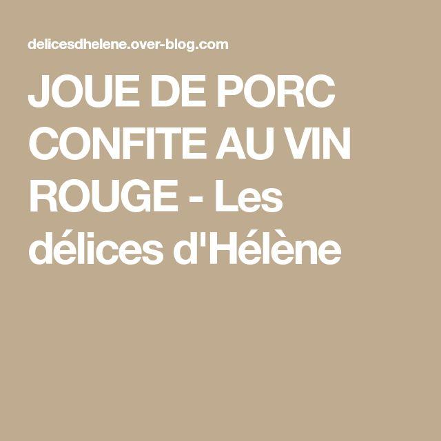 JOUE DE PORC CONFITE AU VIN ROUGE - Les délices d'Hélène