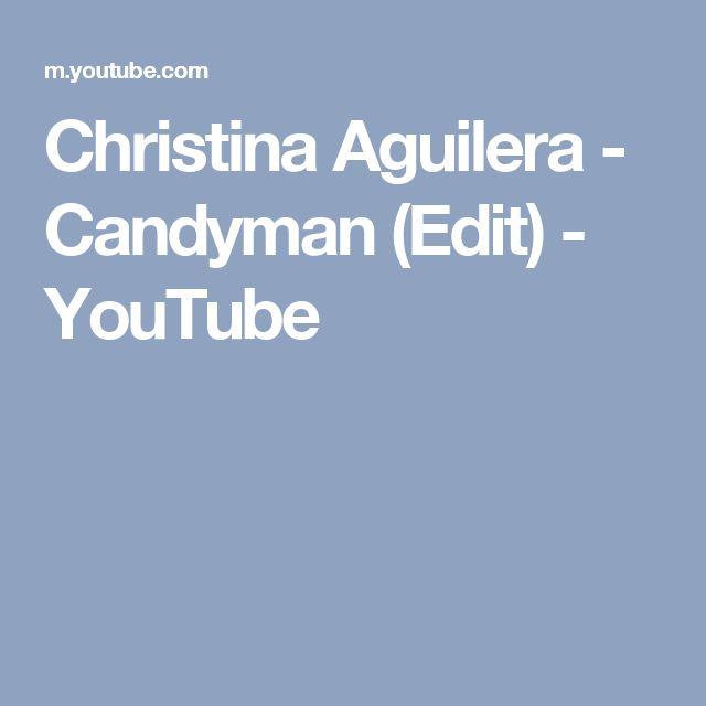Christina Aguilera - Candyman (Edit) - YouTube