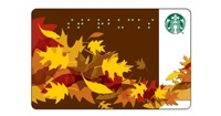 Fall Starbucks Card - in Braille. This is the one I keep in my wallet. But I will never turn down another one, if the mood strikes you to give me one.