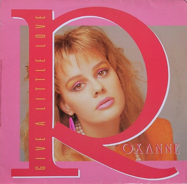 "Roxanne ""Give A Little Love"" 1986"