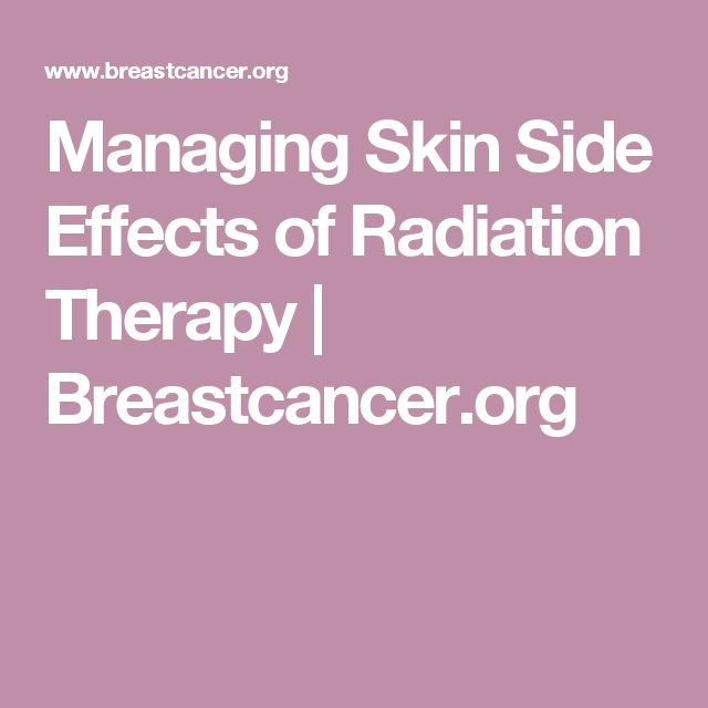 Managing Skin Side Effects of Radiation Therapy | Breastcancer.org