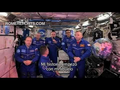 """El Papa a astronautas de la Estación Espacial Internacional: """"Nunca olvi..."""