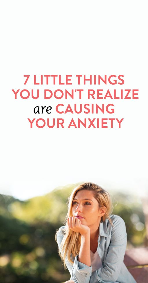 little things you don't realize are causing you anxiety