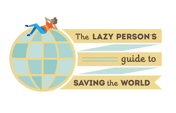 The lazy person's guide to saving the world - United Nations Sustainable Development