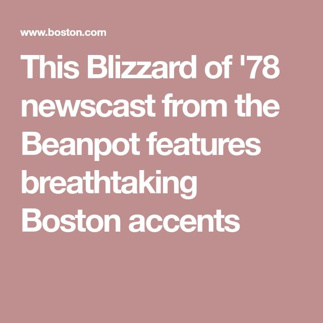 This Blizzard of '78 newscast from the Beanpot features breathtaking Boston accents