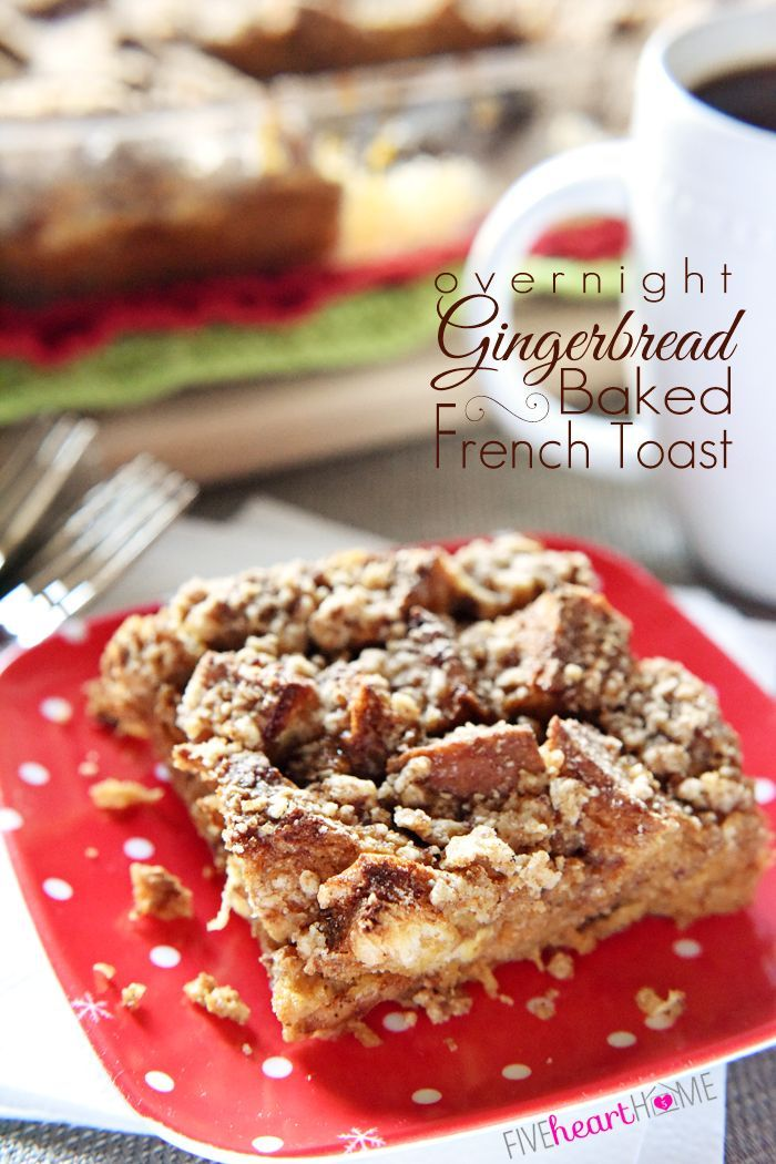 Overnight Gingerbread Baked French Toast Casserole with Streusel Topping ~ full of warm spices, maple syrup, and molasses, this is the perfect, make-ahead holiday breakfast, from Christmas to New Year's!   FiveHeartHome.com
