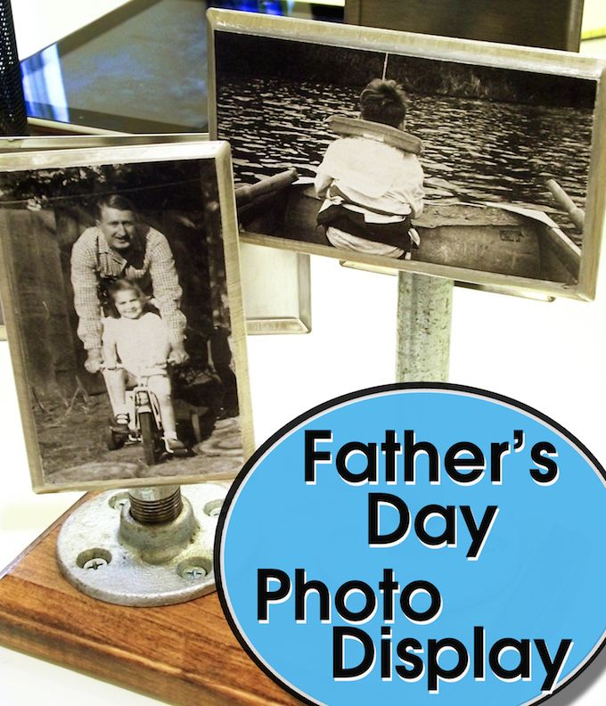 Industrial photo display for Father's Day using hardware store parts