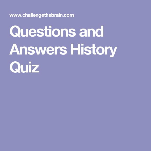 Questions and Answers History Quiz