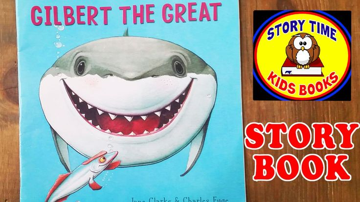 Gilbert the Great Story Book for Children Read Aloud Out Loud