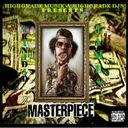 YOUNG DRO,FABO,PLAYA FLY,CYHI THE PRINCE, - Dj Gezza Presents Trinidad James The Masterpiece Hosted by DJ GEZZA - Free Mixtape Download or Stream it