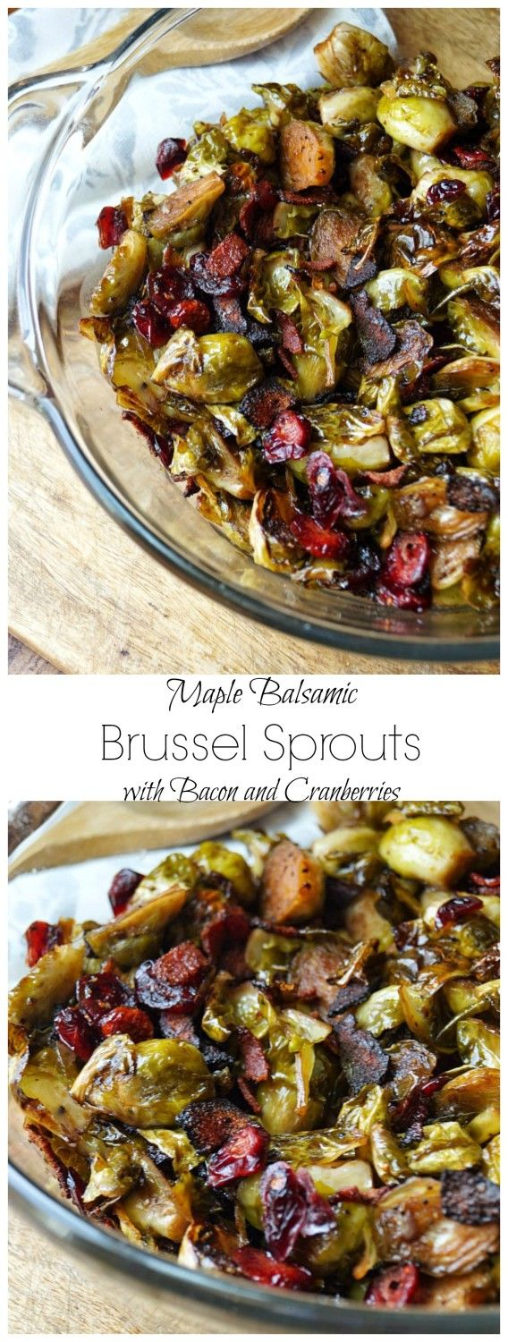 Maple Balsamic Roasted Brussel Sprouts with Bacon and Cranberries, Perfect for Christmas Dinner!